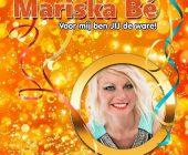 Mariska Bé weet voor wie ze de ware is en zal dit laten blijken