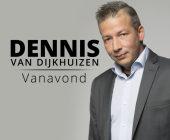 Vanavond gaat Dennis van Dijkhuizen los, anders dan anders