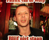 Je krijgt geen tijd om met Patrick van de Worp te blijven staan
